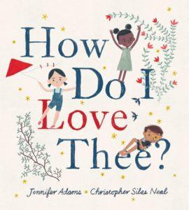 How Do I Love Thee by Jennifer Adams