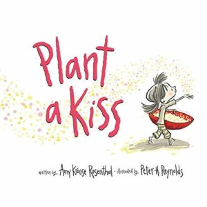 Plant a Kiss by Amy Krause Rosenthal